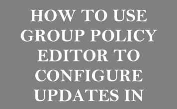 How to Use Group Policy to Configure Updates in Windows 10