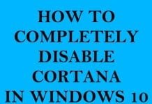How to Completely Disable Cortana in Windows 10