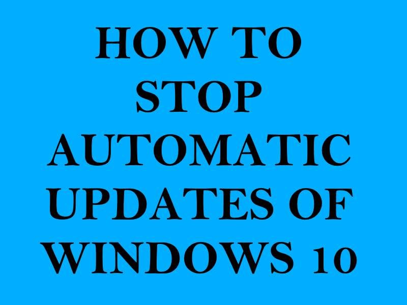 how to stop windows 10 auto update in laptop