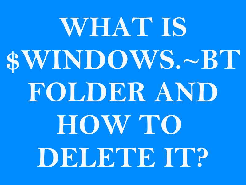 What is Windows-BT folder and How to Delete It