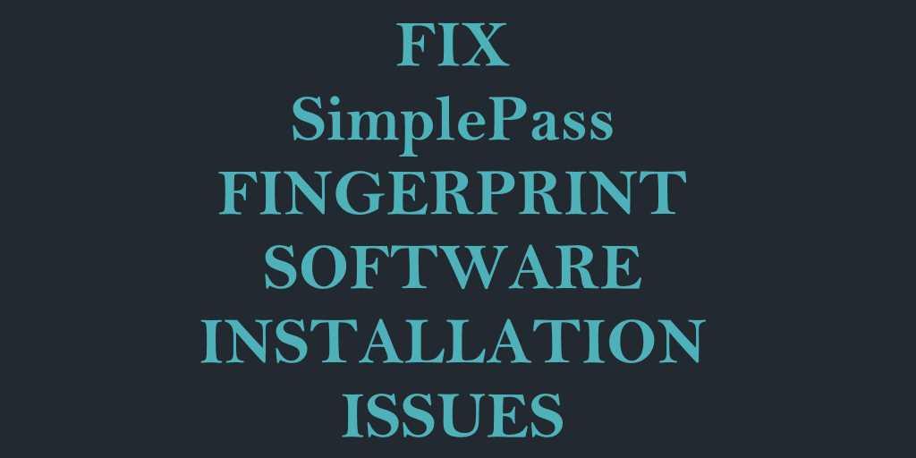 Fix] Simple Pass Identity Software Installation Failure on HP Laptops