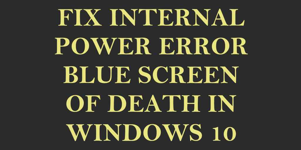 Fix] Internal Power Error BSOD for Lenovo Y40-70/80 in Windows 10