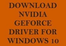 Download Windows 10 Compatible Nvidia GeForce Graphics Card Driver