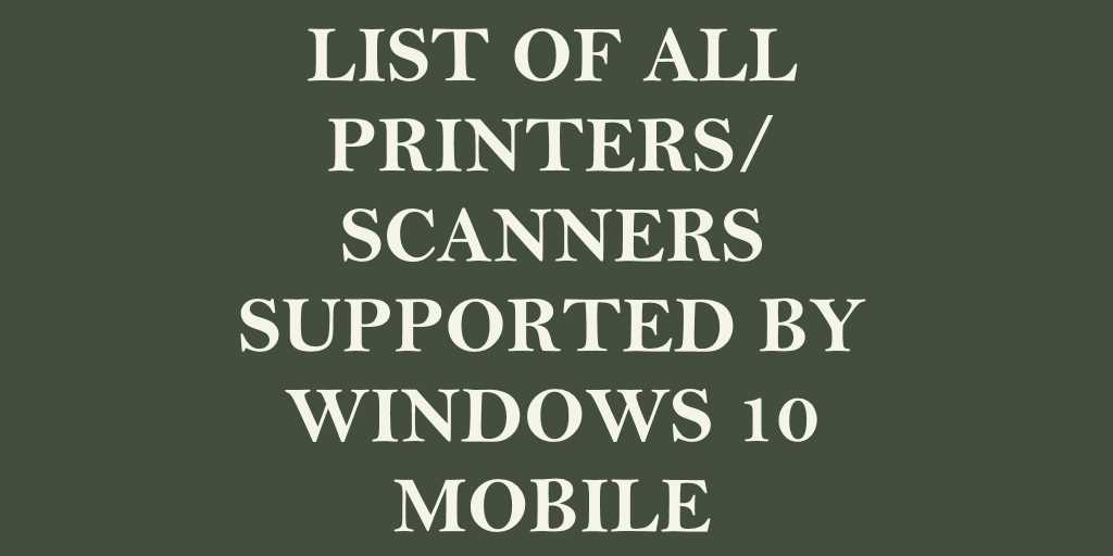 List of All Printers or Scanners Supported by Windows 10 Mobile
