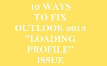"10 Ways to Fix Outlook 2013 Stuck at ""Loading Profile"" Screen"